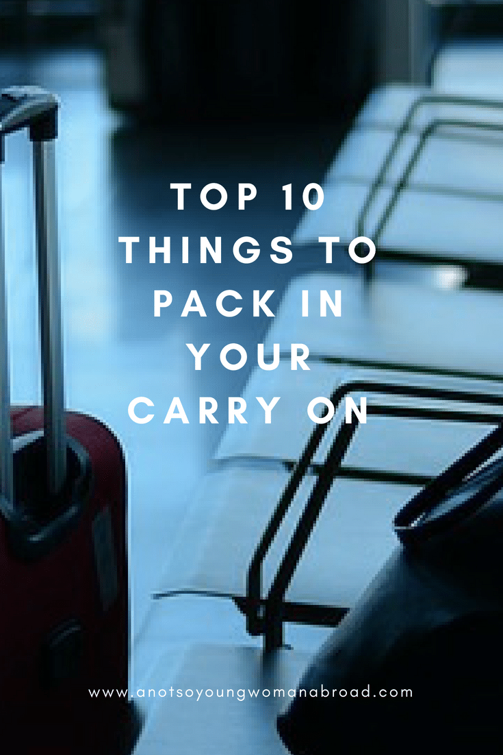 Top 10 things to pack in your carry on bag