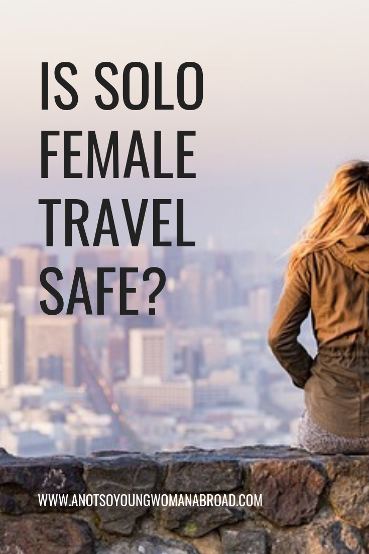 Is Solo Female Travel safe?