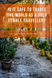 Is it safe to travel the world as a Solo Female Traveller?