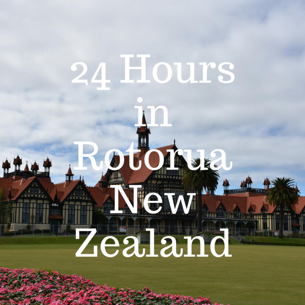 24 Hours in Rotorua New Zealand