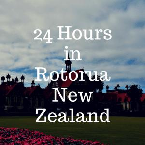 24 Hours in Rotorua New Zealand