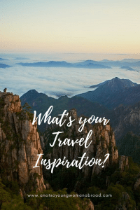 What's your travel inspiration? Travel Bloggers share theirs