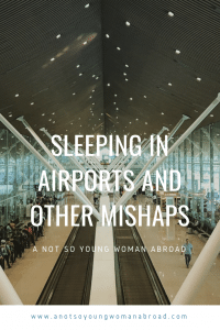 Sleeping in airports and other mishaps
