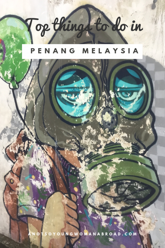 Looking for things to do in Penang? Here are my Top things to do in Penang Malaysia, Penang Street Art