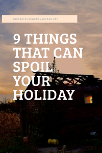 9 things that can spoil your holiday