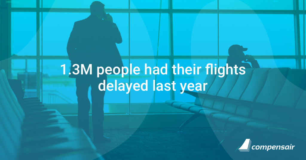 1.3M people had their flight delayed last year